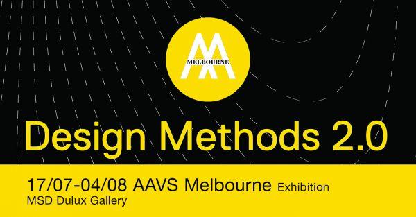 Image for AAVS Melbourne Design Methods 2.0 exhibition