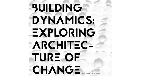 Image for Building Dynamics: Exploring Architecture of Change - Branko Kolarevic